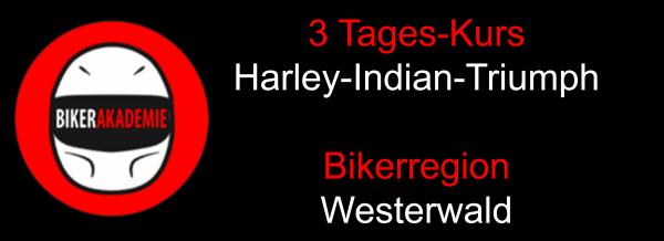 3 Tages Kurs im Westerwald für Harley-Indian