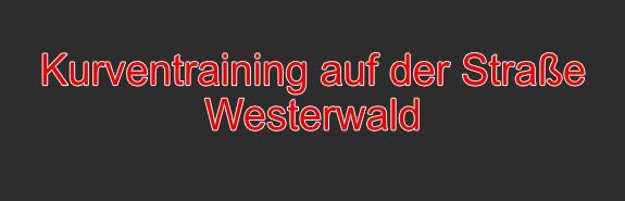 1 Tag Kurventraining auf der Straße im Westerwald