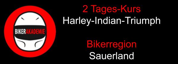 2 Tages Kurs im Sauerland für Harley-Indian-Triumph